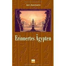 Erinnertes Ägypten: Pharaonische Motive in der europäischen Religions- und Geistesgeschichte