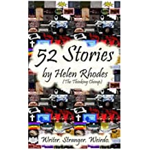 52 Stories: Combining humour, strange happenings and a sprinkling of the uncanny, these tales are twisted with dilemmas and unanswerable questions ... strangeness, weirdness, and swearing.