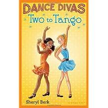 Dance Divas: Two to Tango by Sheryl Berk (2014-02-25)
