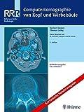 Computertomographie von Kopf und Wirbelsäule (Referenz-Reihe Radiologie)