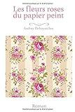 Telecharger Livres Les fleurs roses du papier peint (PDF,EPUB,MOBI) gratuits en Francaise