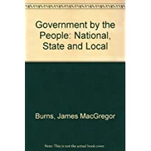 Government by the People: National, State and Local [High School Edition] 21st edition by James MacGregor Burns, David B. Magleby, David M. O'Brien, P (2005) Hardcover