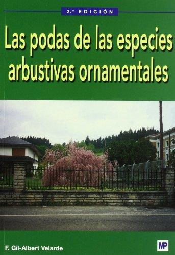 Las podas de las especies arbustivas ornamentales por Fernando Gil-Albert