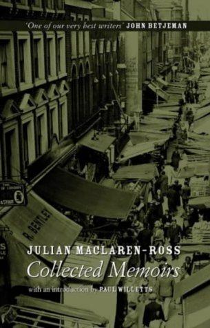 Julian Maclaren-Ross, Collected Memoirs by Julian Maclaren-Ross (2004-11-09)