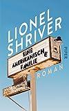 Eine amerikanische Familie: Roman von Lionel Shriver