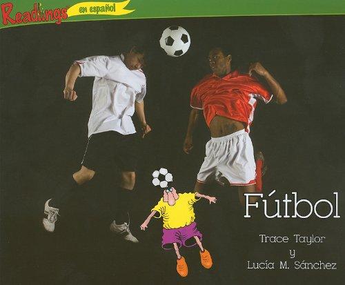 Futbol = Soccer (Readlings en Espanol: Deportes) por Trace Taylor
