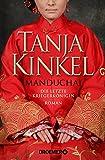 Manduchai - Die letzte Kriegerkönigin: Roman von Tanja Kinkel
