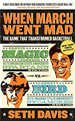 When March Went Mad: The Game That Transformed Basketball by Seth Davis (2010-02-02)