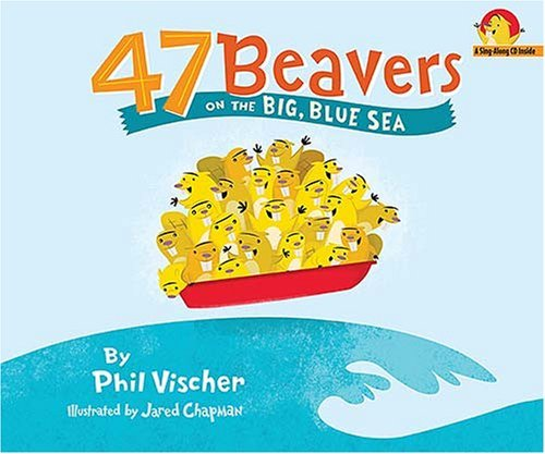 47 Beavers On the Big Blue Sea by Phil Vischer (2007-03-06)