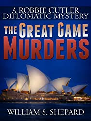 The Great Game Murders (Robbie Cutler Diplomatic Mysteries Book 5) (English Edition)