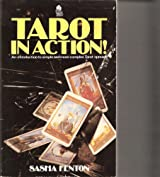 Tarot in Action: An Introduction to Simple and More Complex Tarot Spreads