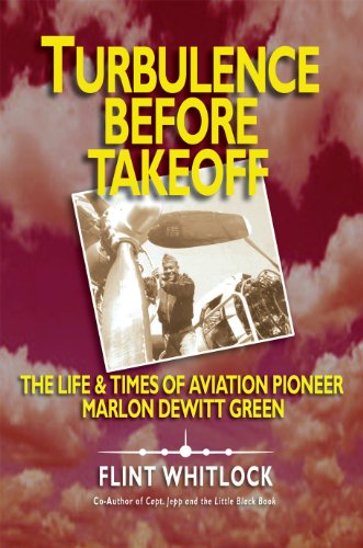 turbulence-before-takeoff-the-life-times-of-aviation-pioneer-marlon-dewitt-green