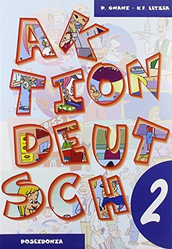 Aktion Deutsch. Con 2 audiocassette. Per il biennio
