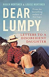 Dear Lumpy: Letters to a Disobedient Daughter by Louise Mortimer (2013-04-04)