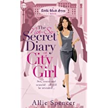 By Allie Spencer The Not-So-Secret Diary of a City Girl (Little Black Dress) [Paperback]