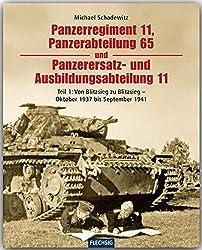 ZEITGESCHICHTE - Panzerregiment 11, Panzerabteilung 65 und Panzerersatz- und Ausbildungsabteilung 11 - Teil 1 - Von Blitzsieg zu Blitzsieg - Oktober ... Verlag (Flechsig - Geschichte/Zeitgeschichte)