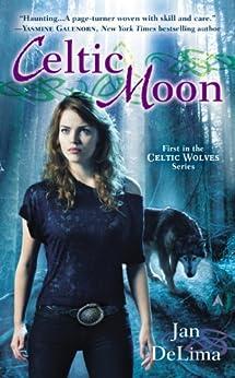 Celtic Moon (Celtic Wolves) von [DeLima, Jan]
