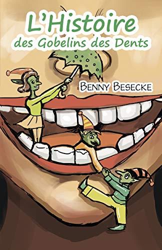 Couverture du livre L'Histoire des Gobelins des Dents