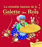 La véritable histoire de la Galette des Rois / texte de Marie-Anne Boucher | Boucher, Anne-Marie. Auteur