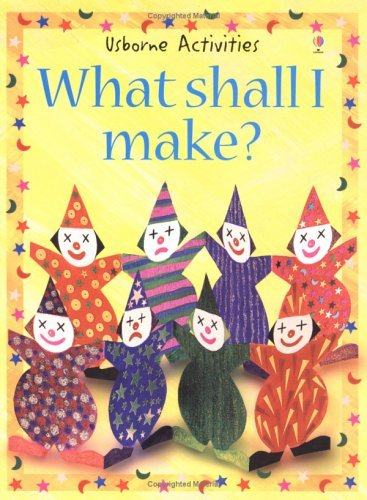 What Shall I Make? (What Shall I Do Today?) by Ray Gibson (1995-07-01)