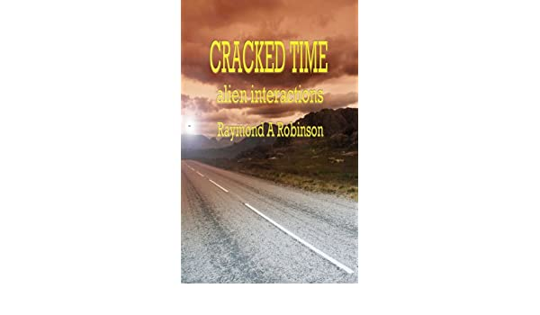 Cracked Time & Alien Interactions