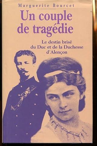 Marguerite Bourcet - Un couple de tragédie : Le duc