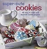 Super Cute Cookies by Chloe Coker (2011-08-01)