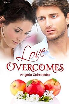 Love Overcomes by [Schroeder, Angela]