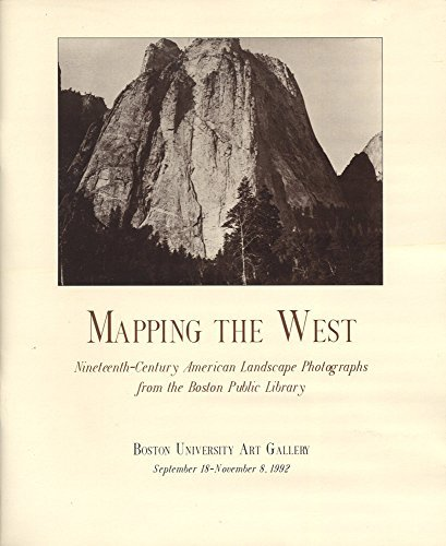 Mapping the West: Nineteenth-Century American Landscape Photography from the Boston Public Library by Kim Sichel (1992-09-06)