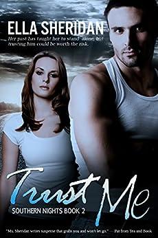 Trust Me (Southern Nights Book 2) by [Sheridan, Ella]