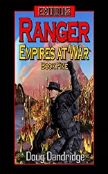 Exodus: Empires at War: Book 5: Ranger (English Edition)
