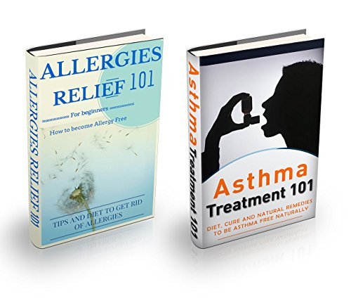 Allergies: Asthma + Allergy Box Set (2 BOOKS FOR 1 OFFER) - Asthma and Allergies Home Remedies (Allergies Relief - Asthma Relief - Respiratory Problems - Food Allergies) (English Edition)