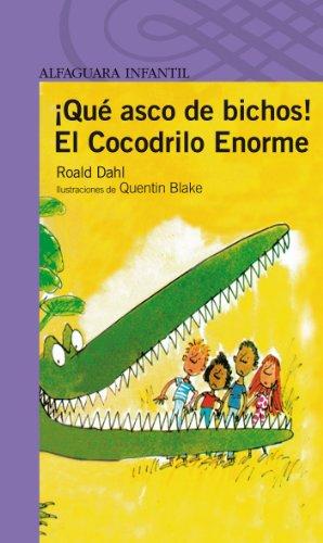 Descargar Libro ¡QUE ASCO DE BICHOS! Y EL COCODRILO ENORME PROXIMA PARADA (Proxima Parada 8 Años) de Quentin Blake