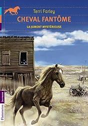 Cheval fantôme, Tome 8 : La jument mystérieuse