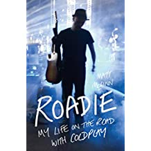 Roadie: My Life On The Road With Coldplay
