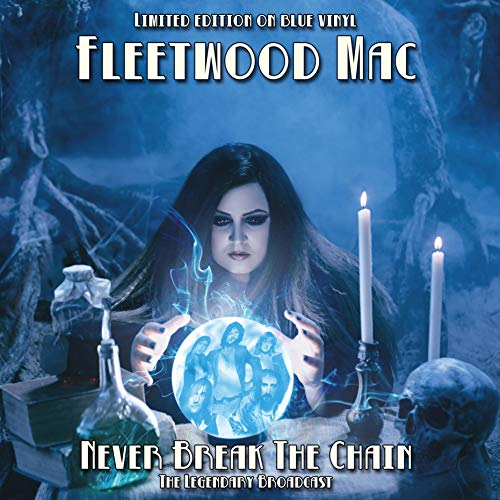 FLEETWOOD MAC - NEVER BREAK THE CHAIN: LIMITED EDITION ON BLUE VINYL