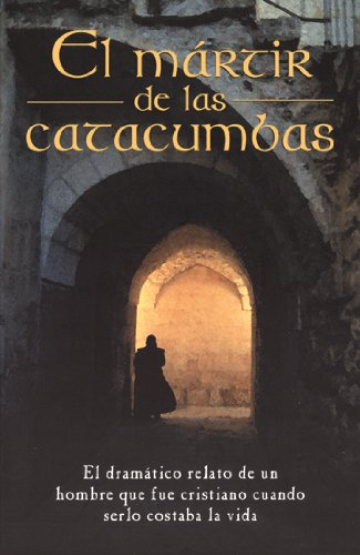 El Mártir de Las Catacumbas = The Martyr of the Catacombs