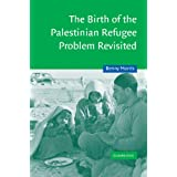 The Birth of the Palestinian Refugee Problem Revisited (Cambridge Middle East Studies)