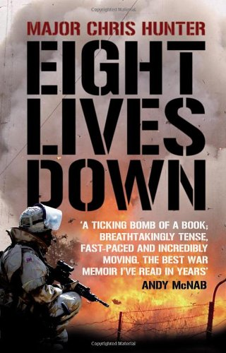 Eight Lives Down: The Story of a Counter- Terrorist Bomb-Disposal Operators' Tour in Iraq