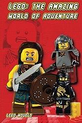 Lego: The Amazing World of Adventure by Lego Novels (2014-04-17)