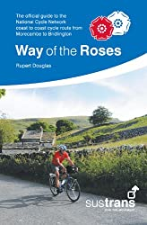 Way Of The Roses : Official guide to the... cycle route from Morecambe to Bridlington (Sustrans National Cycle Network)
