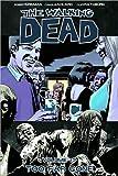 The Walking Dead Volume 13: Too Far Gone (Walking Dead (6 Stories))