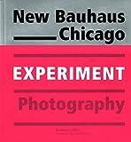 New Bauhaus Chicago: Experiment Photography