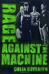 Rage Against The Machine by Colin Devenish (2001-06-08)