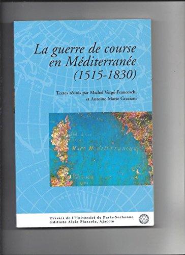 La guerre de course en Méditerranée (1515-1830) : les journées universitaires de la ville de Bonifacio