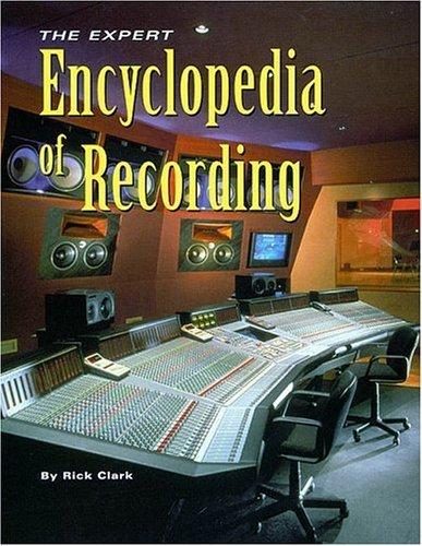 Expert Encyclopedia of Recording by Rick Clark (2001-07-31)
