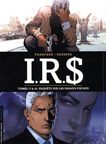 IRS, Tomes 17 et 18 : Larry's Paradise ; Kate's Hell : Enquête sur les paradis fiscaux