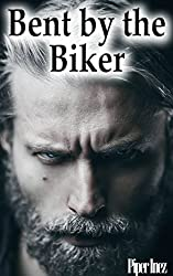 Bent by the Biker (Gay, Biker, Alpha Male, One Night of Passion) (English Edition)