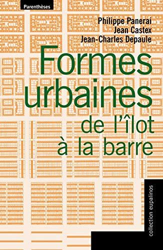 Formes urbaines de l'îlot à la barre par Philippe Panerai
