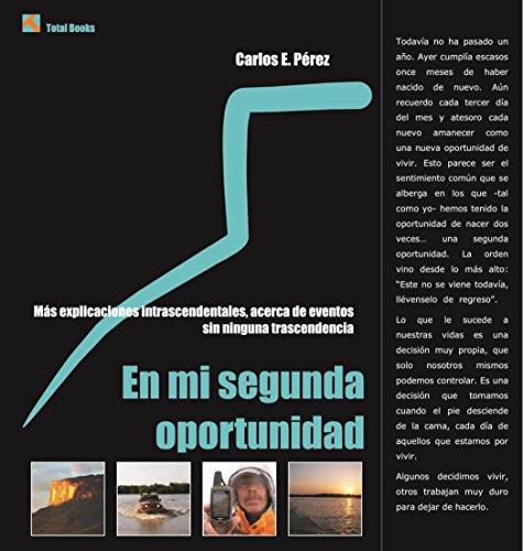 En mi segunda oportunidad: Más explicaciones intrascendentales, acerca de eventos sin ninguna trascendencia por Carlos Eduardo Pérez Robayna